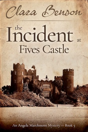 The Incident at Fives Castle by Clara Benson