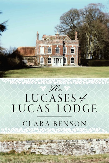 The Lucases of Lucas Lodge by Clara Benson